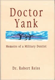Doctor Yank: Memoirs of a Millitary Dentist