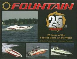 Fountain Powerboats: 25 Years of the Fastest Boats on the Water