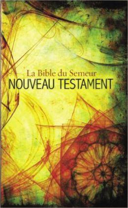 French New Testament: La Bible du Semeur Nouveau Testament