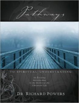 Pathways to Spiritual Understanding: An Exciting Introduction to the Basics of the Christian Life