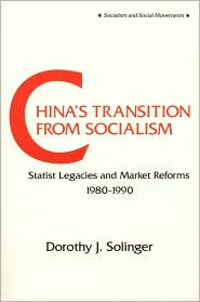 China's Transition from Socialism: Statist Legacies and Market Reforms, 1980-1990