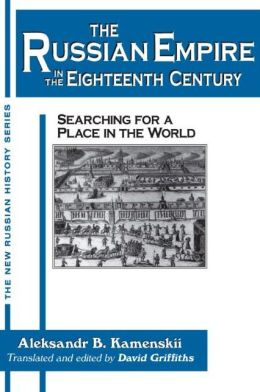 The Russian Empire in the Eighteenth Century: Searching for a Place in the World