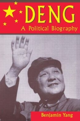 Deng: A Political Biography
