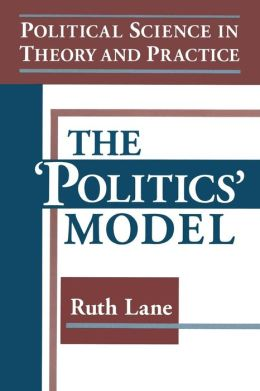 Political Science in Theory and Practice: The Politics Model