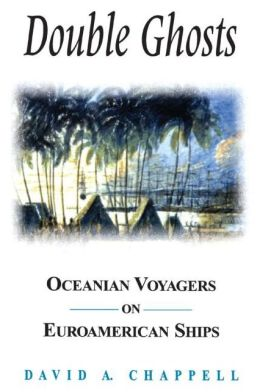 Double Ghosts: Oceanian Voyagers on Euro-American Ships