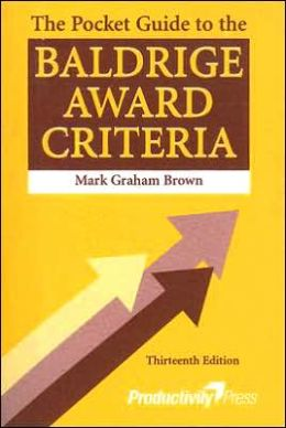 The Pocket Guide to the Baldrige Criteria
