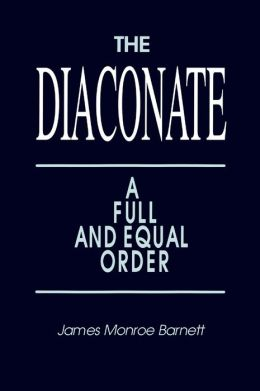 The Diaconate: A Full and Equal Order