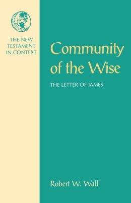 Community of the Wise: The Letter of James