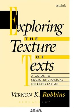 Exploring the Texture of Texts: A Guide to Socio-Rhetorical Interpretations