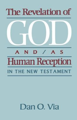 The Revelation of God and/as Human Reception in the New Testament