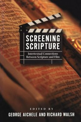 Screening Scripture: Intertextual Connections Between Scripture and Film