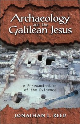 Archaeology and the Galilean Jesus: A Re-examination of the Evidence