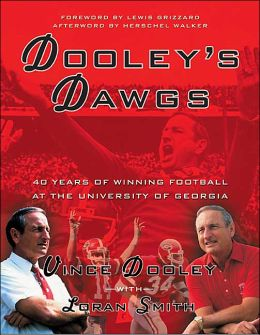 Dooley's Dawgs: 40 Years of Championship Athletics at the University of Georgia