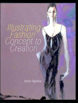 Illustrating Fashion: Concept to Creation
