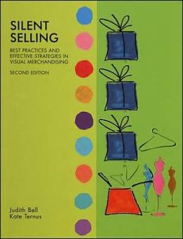 Silent Selling: Practices and Effective Strategies for Visual Merchandising, 2nd Edition