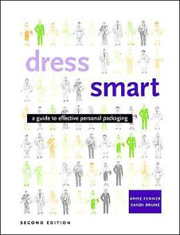 Dress Smart 2nd Edition: A Guide to Effective Personal Packaging