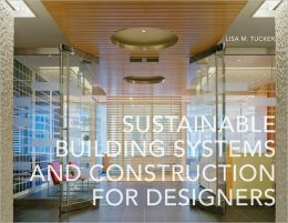Sustainable Building Systems & Construction for Designers