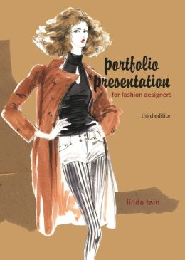 Portfolio Presentation for Fashion Designers, 3rd Edition