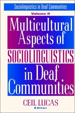 Multicultural Aspects of Sociolinguistics in Deaf Communities