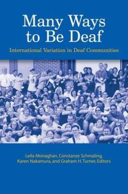 Many Ways to Be Deaf: International Variation in Deaf Communities