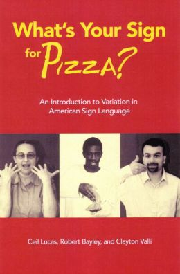 What's Your Sign for Pizza? An Introduction to Variation in American Sign Language