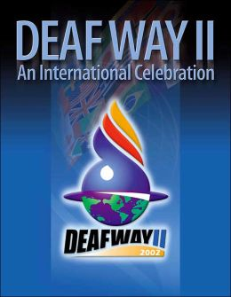 Deaf Way II: An International Celebration