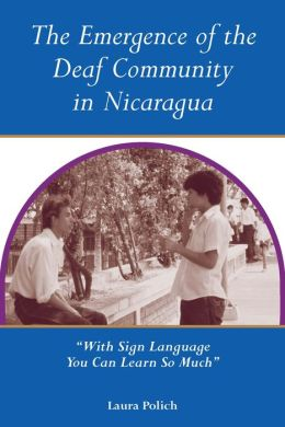 The Emergence of the Deaf Community in Nicaragua: