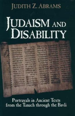 Judaism and Disability: Portrayals in Ancient Texts from the Tanach through the Bavli
