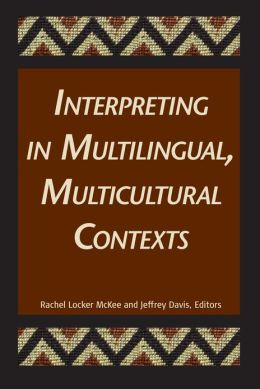 Interpreting In Multilingual, Multicultural Contexts