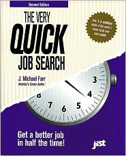 The Very Quick Job Search: Get a Better Job in Half the Time