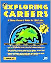 Exploring Careers: A Young Person's Guide to 1,000 Jobs, 3rd Edition