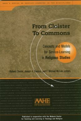 From Cloister To Commons: Concepts and Models for Service Learning in Religious Studies