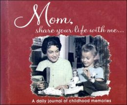 Mom Share Your Life with Me