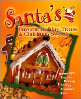 Santa's Favorite Holiday Treats and Christmas Sweets