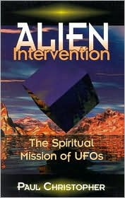Alien Intervention: The Spiritual Mission of UFOs