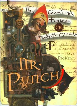 Mr. Punch: The Tragical Comedy or Comical Tragedy