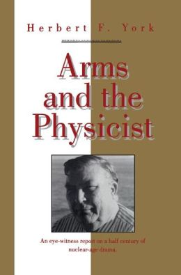 Arms and the Physicist