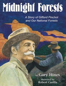 Midnight Forests: The Story of Gifford Pinchot, Teddy Roosevelt, and Our National Forests