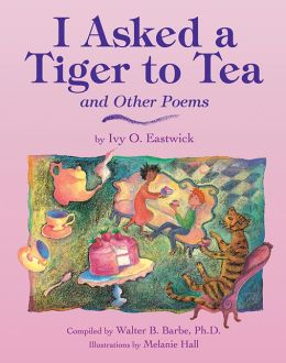 I Asked a Tiger to Tea: And Other Poems