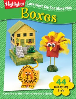 Look What You Can Make with Boxes: Over 90 Pictured Crafts and Dozens of Other Ideas