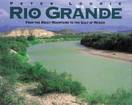 Rio Grande: From the Rocky Mountains to the Gulf of Mexico