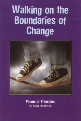 Walking on the Boundaries of Change: Poems of Transition