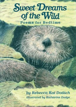 Sweet Dreams of the Wild: Poems for Bedtime