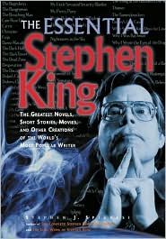The Essential Stephen King: A Ranking of the Greatest Novels, Short Stories, Movies, and Other Creations of the World's Most Popular Writer