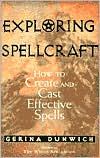 Exploring Spellcraft: How to Create and Cast Effective Spells
