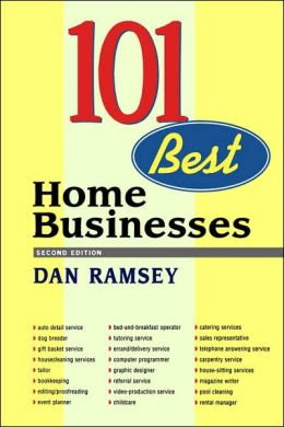 101 Best Home Businesses: New Edition of the Classic Home Business