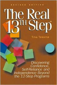 Real 13th Step: discovering Donfidence, Self-Reliance, and Independence Beyond the Twelve-Step Programs