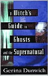 Witch's Guide to Ghosts and the Supernatural