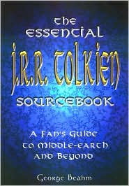The Essential J.R.R. Tolkien Sourcebook: A Fan's Guide to Middle-Earth and Beyond