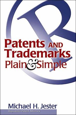 Patents and Trademarks Plain and Simple